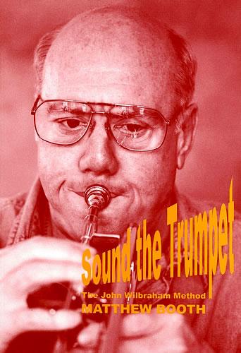 Booth, Matthew: Sound The Trumpet – The John Wilbraham Method