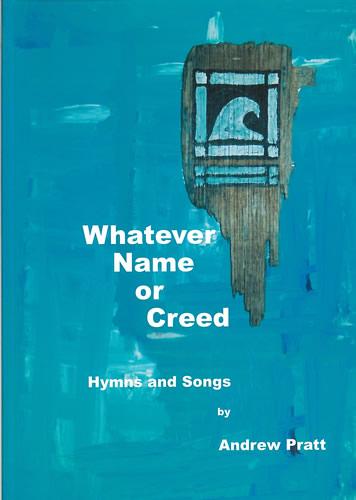 Pratt, Andrew: Whatever Name Or Creed