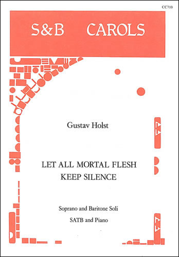 Holst, Gustav: Let All Mortal Flesh Keep Silence