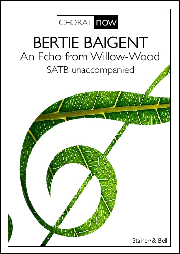 Baigent, Bertie: An Echo From Willow-Wood (PRINTED VERSION)