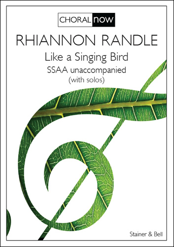 Randle, Rhiannon: Like A Singing Bird. SSAA Unaccompanied (with Solos) (SINGLE COPY PDF)