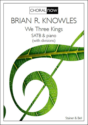 Knowles, Brian R: We Three Kings. SATB (PRINTED VERSION)