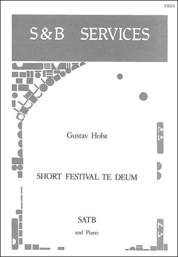 Holst, Gustav: Short Festival Te Deum. Vocal Score
