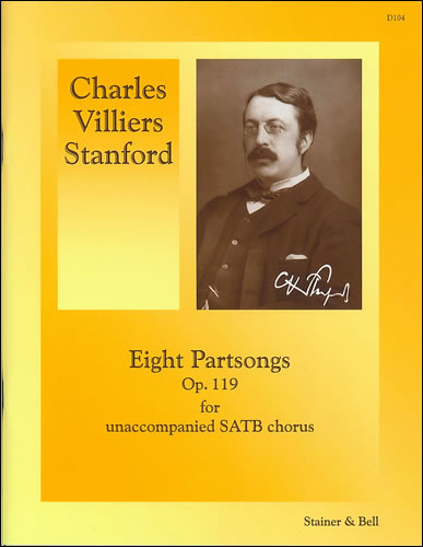 Stanford, Charles V: Eight Partsongs, Op. 119