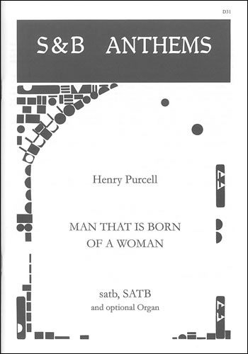 Purcell, Henry: Man That Is Born Of A Woman; In The Midst Of Life; Thou Knowest, Lord