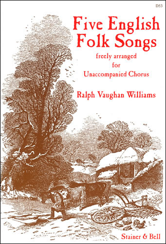 Vaughan Williams, Ralph: Five English Folksongs