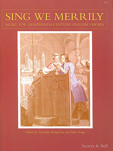 Sing We Merrily: Music For Eighteenth-Century English Choirs