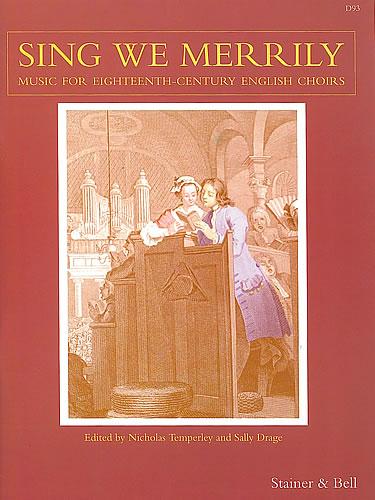 Sing We Merrily: Music For Eighteenth-Century English Choirs