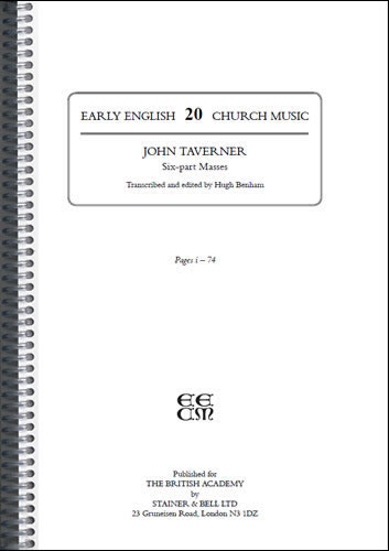 Taverner, John: I – Six-Part Masses