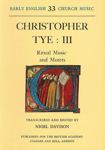 Tye, Christopher: III – Ritual Music And Motets