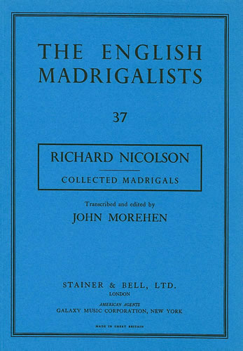 Nicolson, Richard: Collected Madrigals (c. 1600)