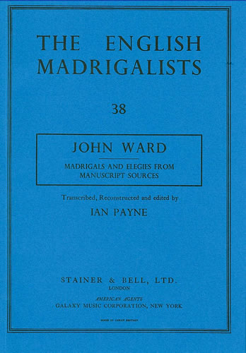 Ward, John: Madrigals And Elegies From Manuscript Sources