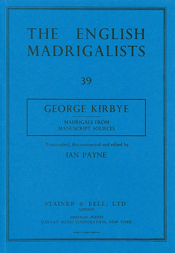 Kirbye, George: Madrigals From Manuscript Sources