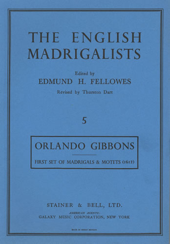 Gibbons, Orlando: First Set Of Madrigals And Motets For Five Parts (1612)