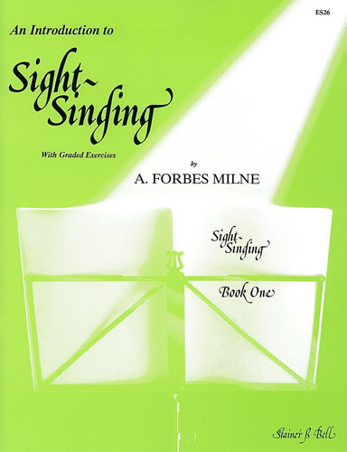 Milne, A. Forbes: An Introduction To Sight Singing. Part 1