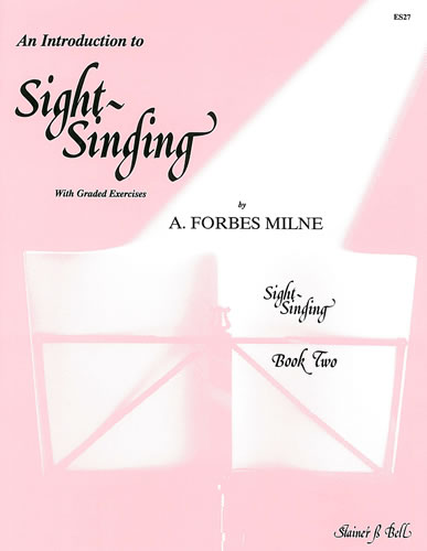 Milne, A. Forbes: An Introduction To Sight Singing. Part 2