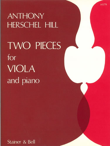Hill, Anthony Herschel: Two Pieces For Viola And Piano
