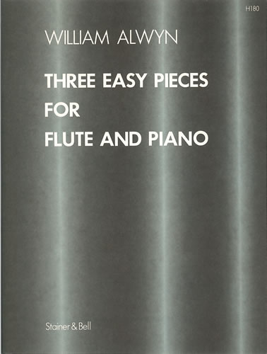 Alwyn, William: Three Easy Pieces For Flute And Piano