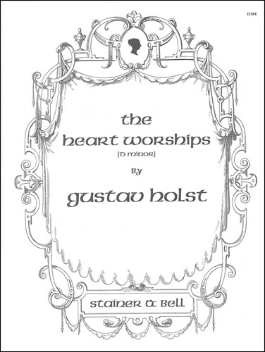 Holst, Gustav: The Heart Worships. D Minor
