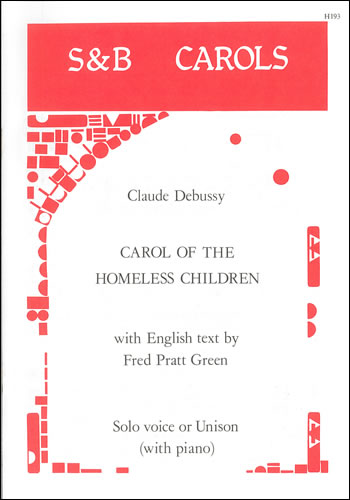 Debussy, Claude: Carol Of The Homeless Children