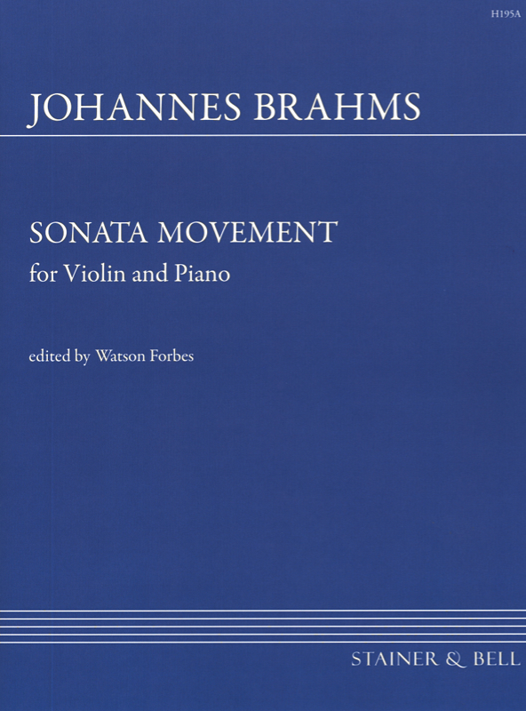Brahms, Johannes: Sonata Movement (Sonatensatz, 1853) With Piano