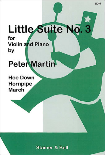 Martin, Peter: Little Suites For Solo Or Unison Violins And Piano. Book 3: Violin Part And Piano Part