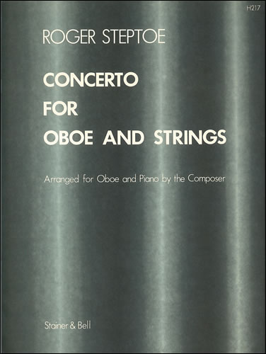 Steptoe, Roger: Concerto For Oboe And Strings. Transcribed For Oboe And Piano