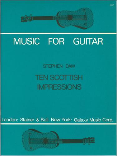 Daw, Stephen: Ten Scottish Impressions For Guitar