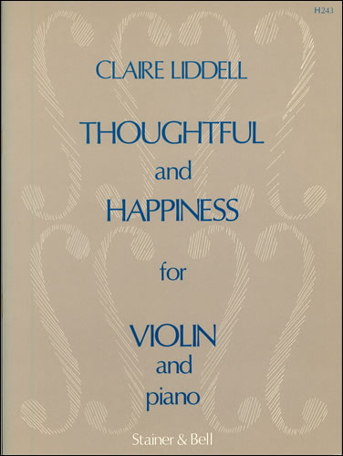 Liddell, Claire: Thoughtful And Happiness For Violin And Piano