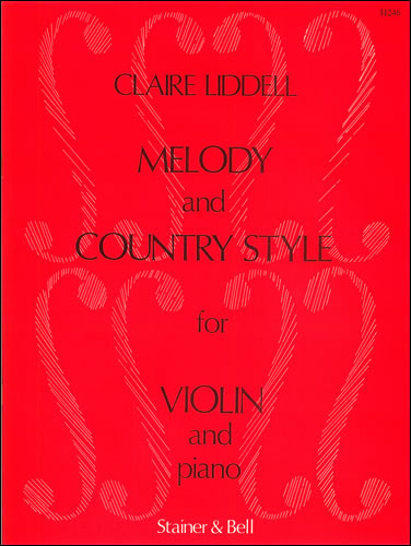 Liddell, Claire: Melody And Country Style For Violin And Piano