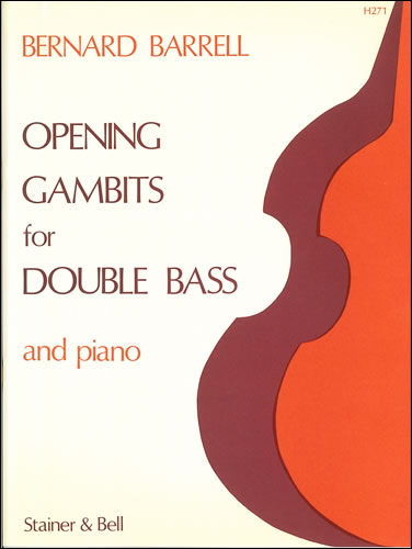 Barrell, Bernard: Opening Gambits For Double Bass And Piano
