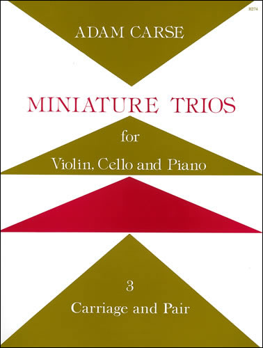 Carse, Adam: Miniature Trios For Violin, Cello And Piano. Carriage And Pair