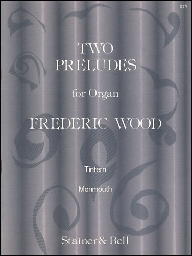 Wood, Frederic H: Two Preludes From 'Scenes On The Wye'