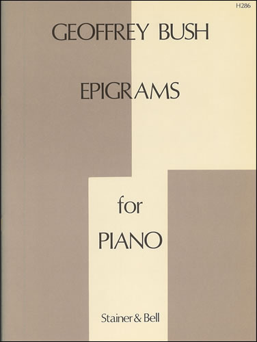 Bush, Geoffrey: Epigrams. Suite For Piano