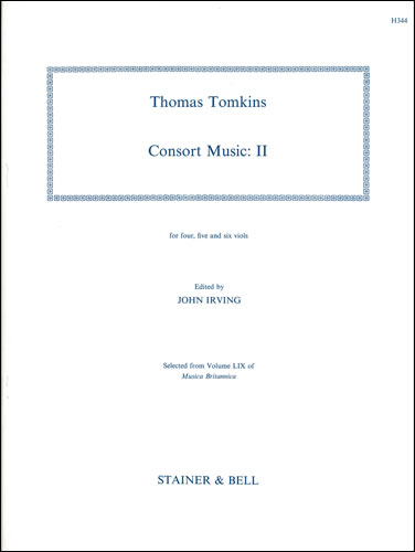 Tomkins, Thomas: The Complete Consort Music. Set II For Four, Five And Six Viols