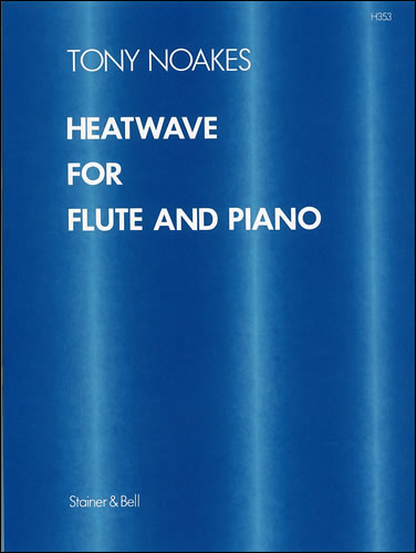 Noakes, Tony: Heatwave For Flute And Piano