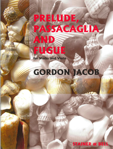 Jacob, Gordon: Prelude, Passacaglia And Fugue For Violin And Viola