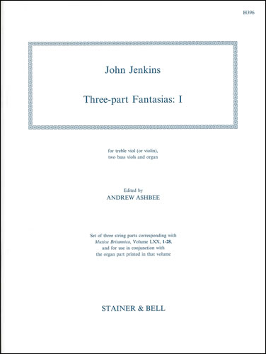Jenkins, John: Three-part Fantasias. Set 1. Treble Viol (or Violin), Two Bass Viols And Organ