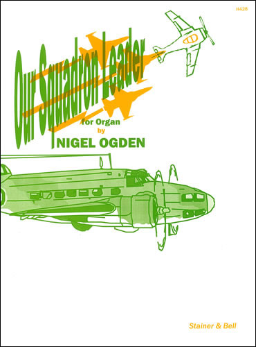 Ogden, Nigel: Our Squadron Leader