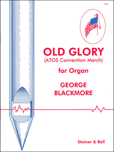 Blackmore, George: Old Glory (ATOS Convention March)