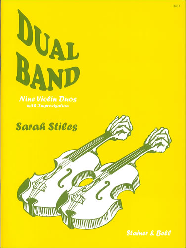 Stiles, Sarah: Dual Band. Nine Violin Duos With Improvisation