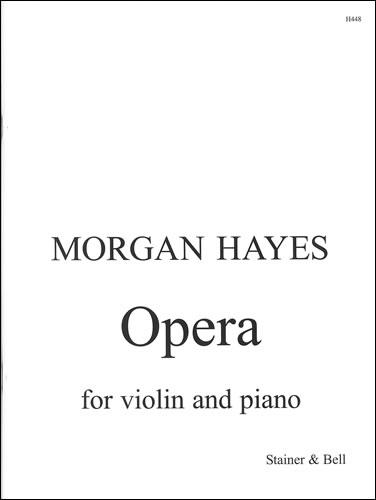 Hayes, Morgan: Opera For Violin And Piano