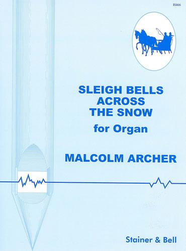 Archer, Malcolm: Sleigh Bells Across The Snow