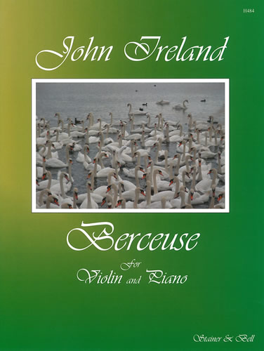 Ireland, John: Berceuse For Violin And Piano