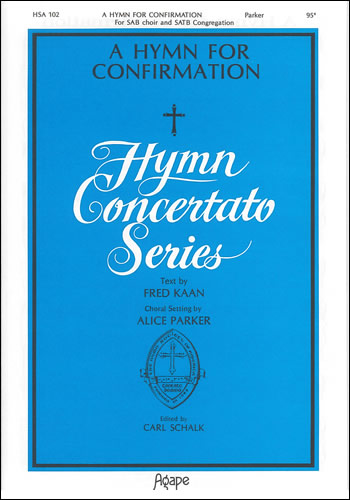 Parker, Alice: A Hymn For Confirmation