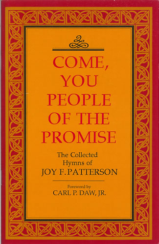 Patterson, Joy F: Come, You People Of The Promise