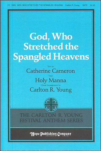 Young, Carlton R: God, Who Stretched The Spangled Heavens