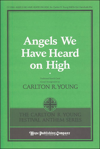 Young, Carlton R: Angels We Have Heard On High
