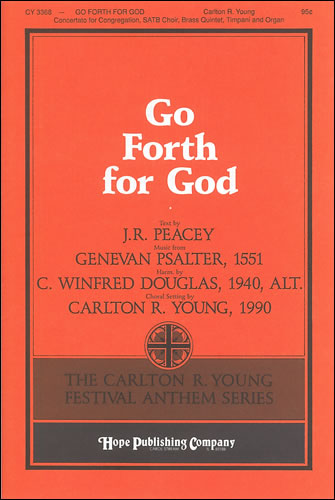 Young, Carlton R: Go Forth For God