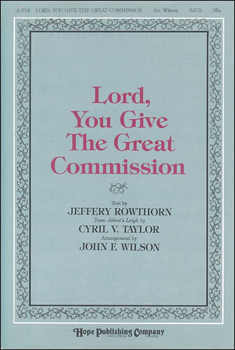 Taylor, Cyril: Lord, You Give The Great Commission